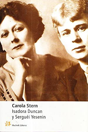 ISADORA DUNCAN Y SERGUEI YESENIN: Carola Stern