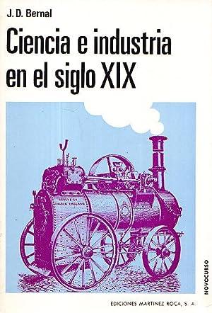 CIENCIA E INDUSTRIA EN EL SIGLO XIX: J. D. Bernal