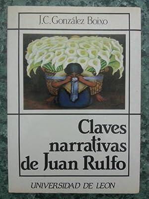 CLAVES NARRATIVAS DE JUAN RULFO: J. C. Gonzalez Boixo