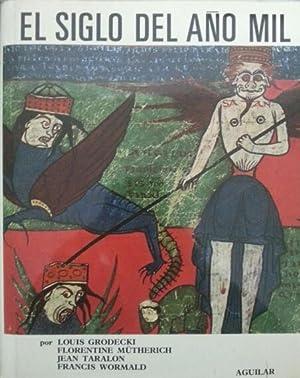 EL SIGLO DEL AÑO MIL: L. Grodecki - F. Mutherich - J. Taralon - F. Wormald