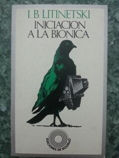 INICIACION A LA BIONICA: I. B. Litinetski