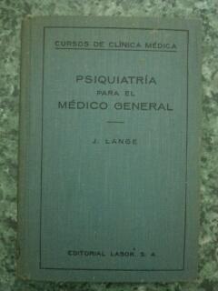 PSIQUIATRIA PARA EL MEDICO GENERAL: Johannes Lange