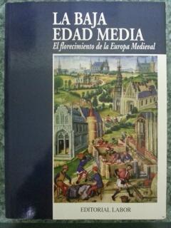 LA BAJA EDAD MEDIA - El florecimiento de la Europa Medieval: Joan Evans