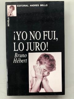 Yo No Fui Lo Juro By Bruno Hebert Bien Rustica 2000 1ª Edicion Libreria Querubin