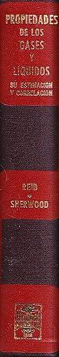 PROPIEDADES DE LOS GASES Y LIQUIDOS: Robert Reid - Thomas Sherwood