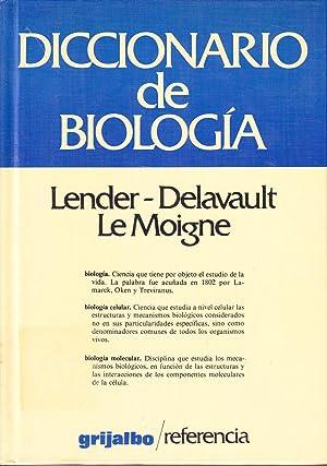 DICCIONARIO DE BIOLOGIA: Lender - Delavault - Le Moigne