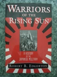WARRIORS OF THE RISING SUN - A HISTORY OF THE JAPANESE MILITARY