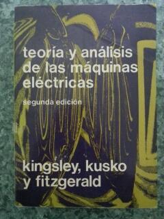 TEORIA Y ANALISIS DE LAS MAQUINAS ELECTRICAS: A. E. Fitzgerald