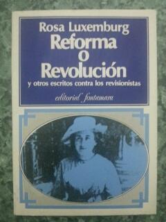 REFORMA O REVOLUCION Y OTROS ESCRITOS CONTRA: Rosa Luxemburg