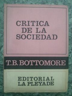 CRITICA DE LA SOCIEDAD: T. B. Bottomore