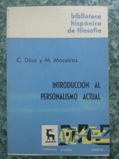 INTRODUCCION AL PERSONALISMO ACTUAL: Carlos Diaz y Manuel Maceiras