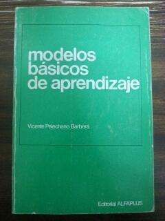 MODELOS BASICOS DE APRENDIZAJE: Vicente Pelechano Barbera