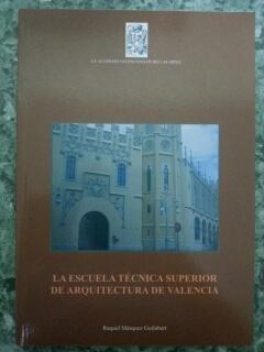 LA ESCUELA TECNICA SUPERIOR DE ARQUITECTURA DE VALENCIA: Rafael Marquez Guilabert