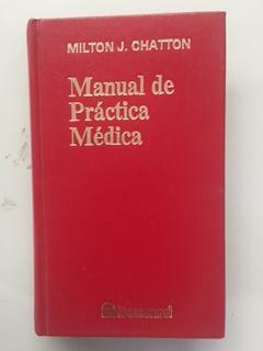 MANUAL DE PRACTICA MEDICA: Milton J. Chatton