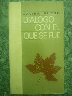 DIALOGO CON EL QUE SE FUE: Javier Bueno