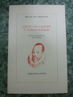 CANTO DE CALIOPE Y OTROS POEMAS: Miguel De Cervantes Saavedra
