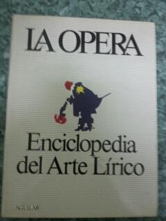LA OPERA - ENCICLOPEDIA DEL ARTE LIRICO: VV.AA.