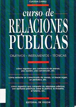 CURSO DE RELACIONES PUBLICAS - Objetivos - Instrumentos - Tecnicas: Claudia Canilli