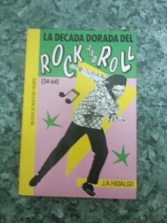 LA DECADA DORADA DEL ROCK AND ROLL: Juan Antonio Hidalgo