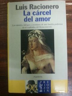 LA CARCEL DEL AMOR: Luis Racionero