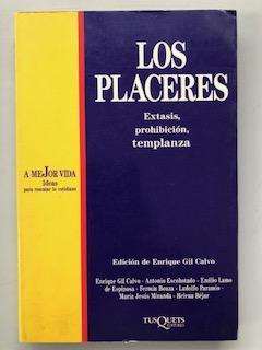 LOS PLACERES - Extasis, prohibición y templanza: Enrique Gil Calvo