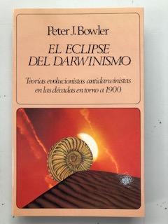EL ECLIPSE DEL DARWINISMO: Peter J. Bowler