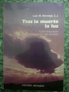 TRAS LA MUERTE LA LUZ: Luis M. Bermejo
