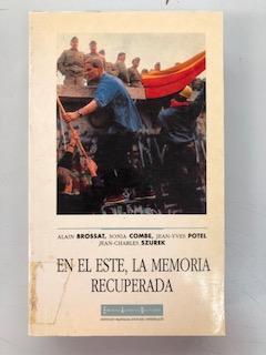 EN EL ESTE, LA MEMORIA RECUPERADA: Alain Brossat - Sonia Combe - Jean-Yves Potel - Jean-Charles ...