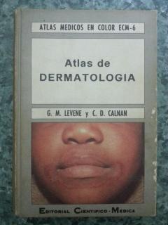 ATLAS DE DERMATOLOGIA: G. M. Levene - C. D. Calnan