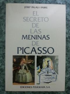 EL SECRETO DE LAS MENINAS DE PICASSO: Josep Palau i Fabre