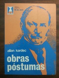 OBRAS POSTUMAS: Allan Kardec