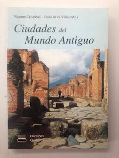 CIUDADES DEL MUNDO ANTIGUO: Vicente Cristobal - Jesus de la Villa