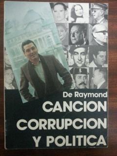 CANCION CORRUPCION Y POLITICA: De Raymond