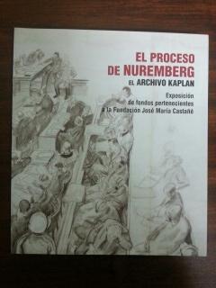 EL PROCESO DE NUREMBERG - EL ARCHIVO KAPLAN