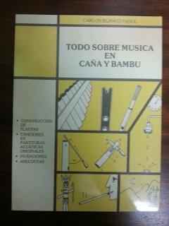 TODO SOBRE MUSICA EN CAÑA Y BAMBU: Carlos Blanco Fadol