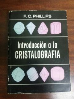 INTRODUCCION A LA CRISTALOGRAFIA: F. C. Phillips