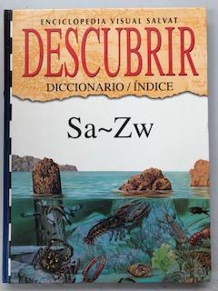 ENCICLOPEDIA VISUAL SALVAT DESCUBRIR - DICCIONARIO / INDICE Sa - Zw: VV.AA.