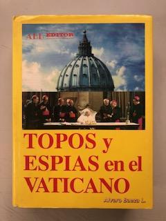 TOPOS Y ESPIAS EN EL VATICANO: Alvaro Baeza L.