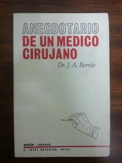 ANECDOTARIO DE UN MEDICO CIRUJANO: Jose Antonio Borras Juan