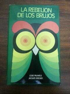 EL REBELION DE LOS BRUJOS: Louis Pauwels y