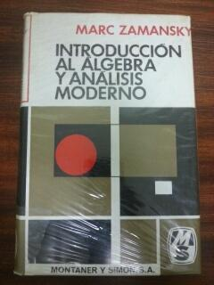 INTRODUCCION AL ALGEBRA Y ANALISIS MODERNO