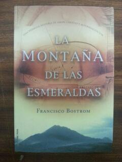LA MONTAÑA DE LAS ESMERALDAS: Francisco Bostrom