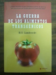 LA GUERRA DE LOS ALIMENTOS TRANSGENICOS: Bill Lambrecht
