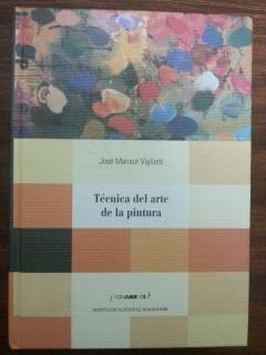 TECNICA DEL ARTE DE LA PINTURA O LIBRO DE LA PINTURA: Jose Manaut Viglietti