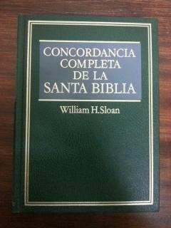 CONCORDANCIA COMPLETA DE LA SANTA BIBLIA: William H. Sloan