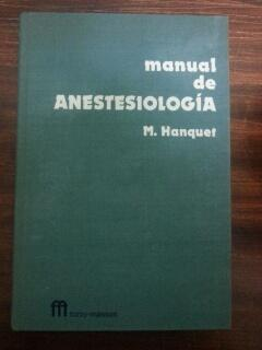 MANUAL DE ANESTESIOLOGIA: M. Hanquet