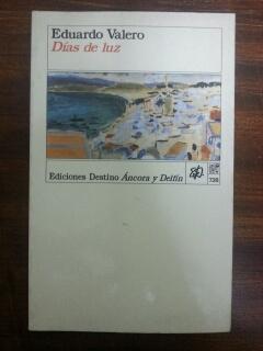 DIAS DE LUZ: Eduardo Valero