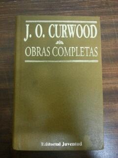 OBRAS COMPLETAS - NOVELAS - TOMO III: James Oliver Curwood