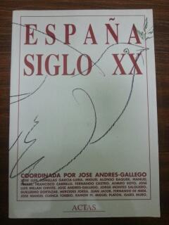 ESPAÑA SIGLO XX: Jose Andres-Gallego - VV.AA.
