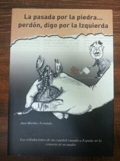 LA PASADA POR LA PIEDRA. PERDON, DIGO POR LA IZQUIERDA: Juan Martinez Fernandez